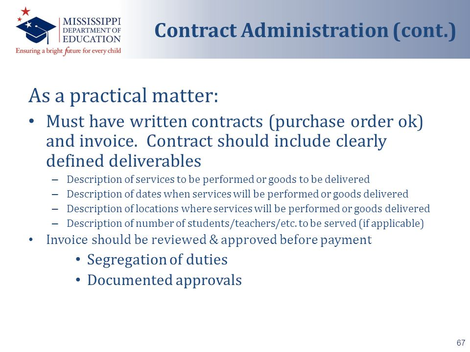 As a practical matter: Must have written contracts (purchase order ok) and invoice.