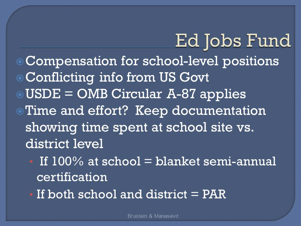  Compensation for school-level positions  Conflicting info from US Govt  USDE = OMB Circular A-87 applies  Time and effort.