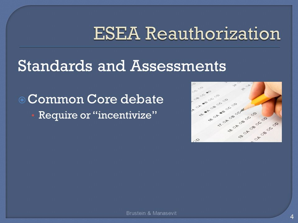 Standards and Assessments  Common Core debate Require or incentivize Brustein & Manasevit 4