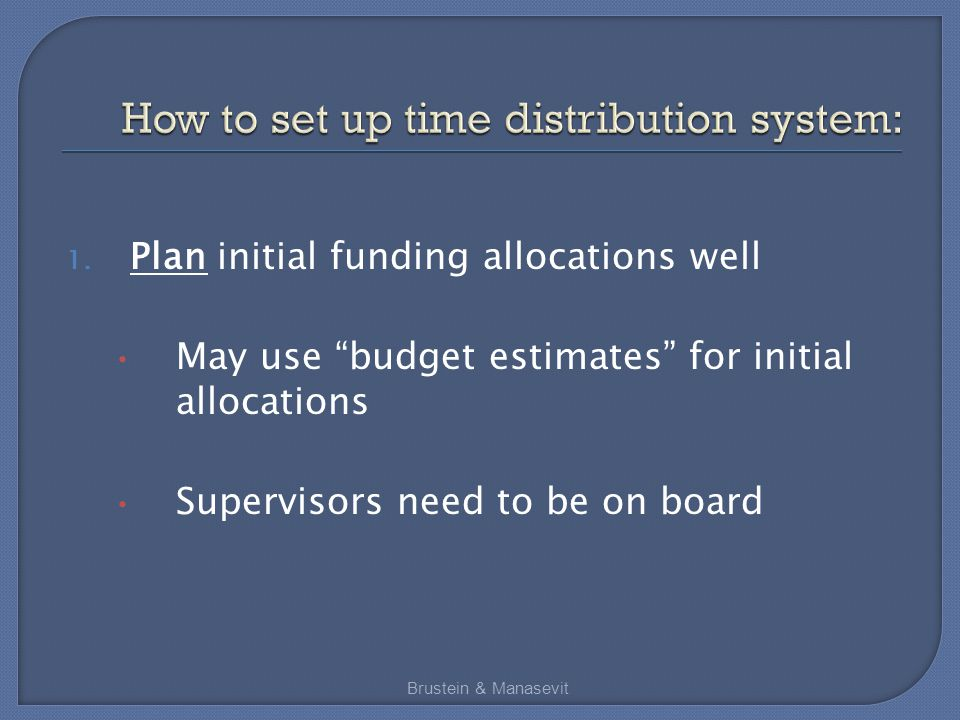 """1. Plan initial funding allocations well May use """"budget estimates"""" for initial allocations Supervisors need to be on board Brustein & Manasevit"""