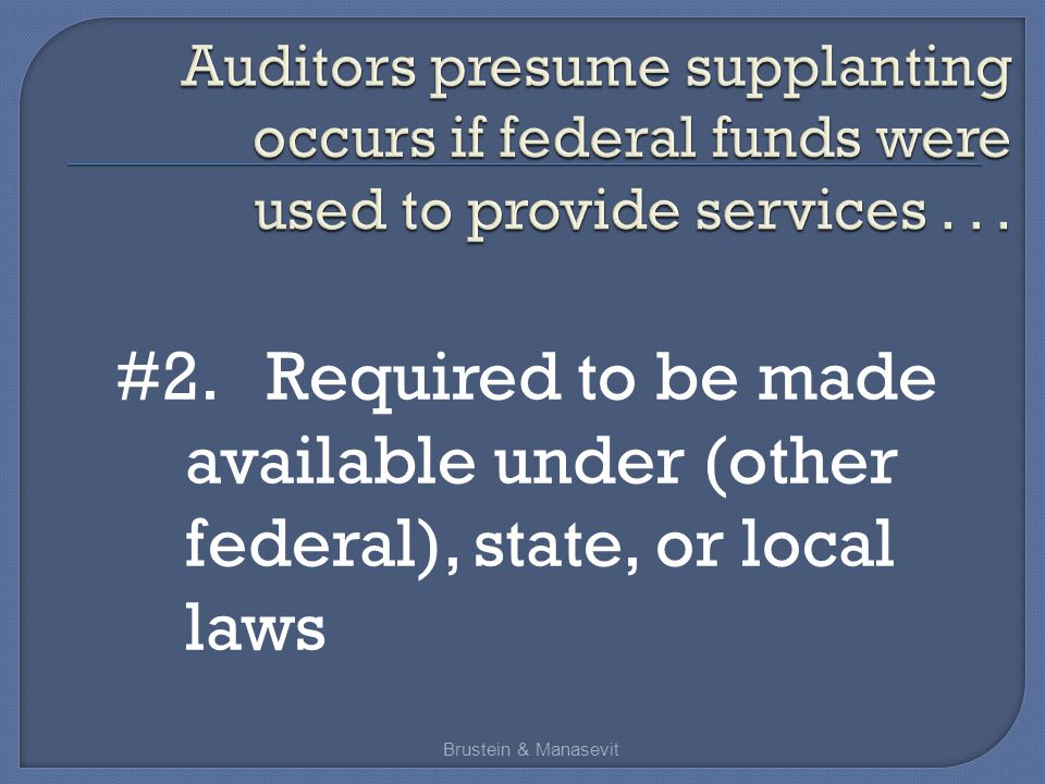 #2. Required to be made available under (other federal), state, or local laws Brustein & Manasevit