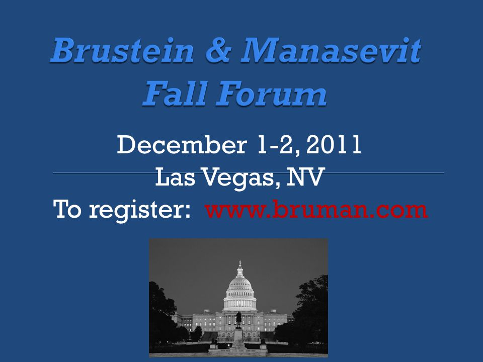 December 1-2, 2011 Las Vegas, NV To register: www.bruman.com