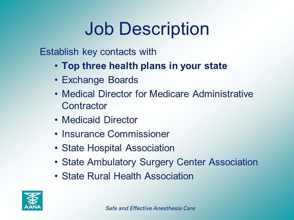 Job Description Establish key contacts with Top three health plans in your state Exchange Boards Medical Director for Medicare Administrative Contract
