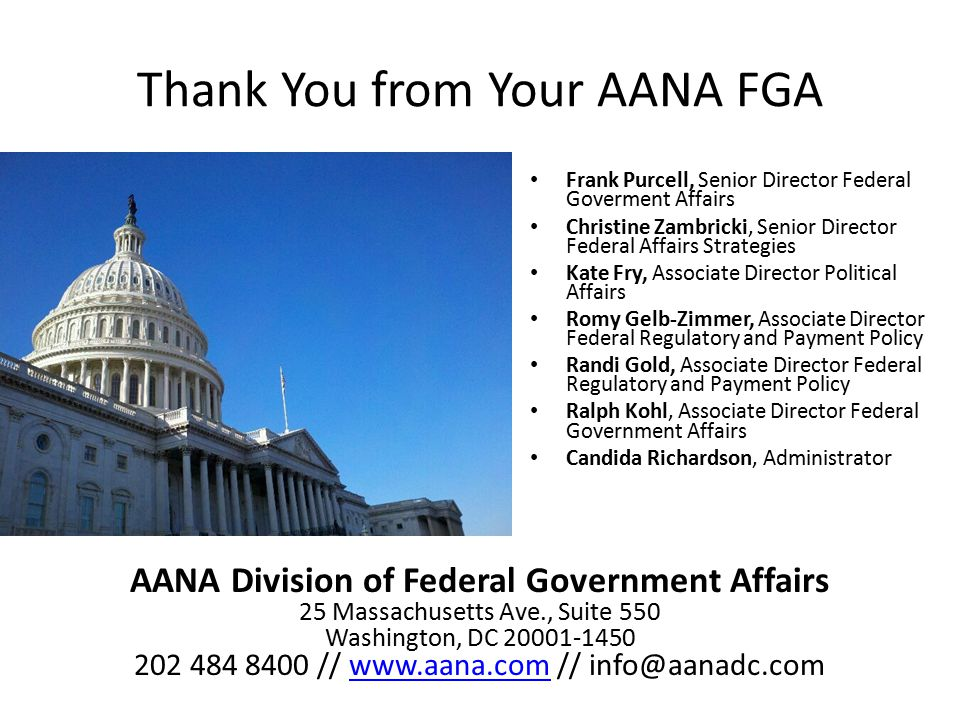 Thank You from Your AANA FGA Frank Purcell, Senior Director Federal Goverment Affairs Christine Zambricki, Senior Director Federal Affairs Strategies