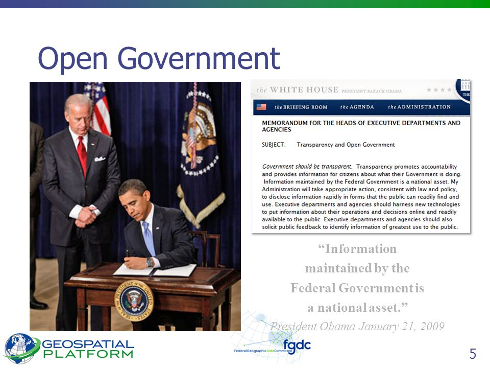 6 Open Government January 21, 2009 Memo for Heads of Federal Agencies and Departments Government should be Transparent Government should be Participatory Government should be Collaborative CTO Directed to issue Open Government Directive Instructions for Executive Branch on required actions for implementing these principles How data will be released to the public How agencies will engage the public in policy making How to leverage emerging platforms Hardwiring Executive Branch Accountability