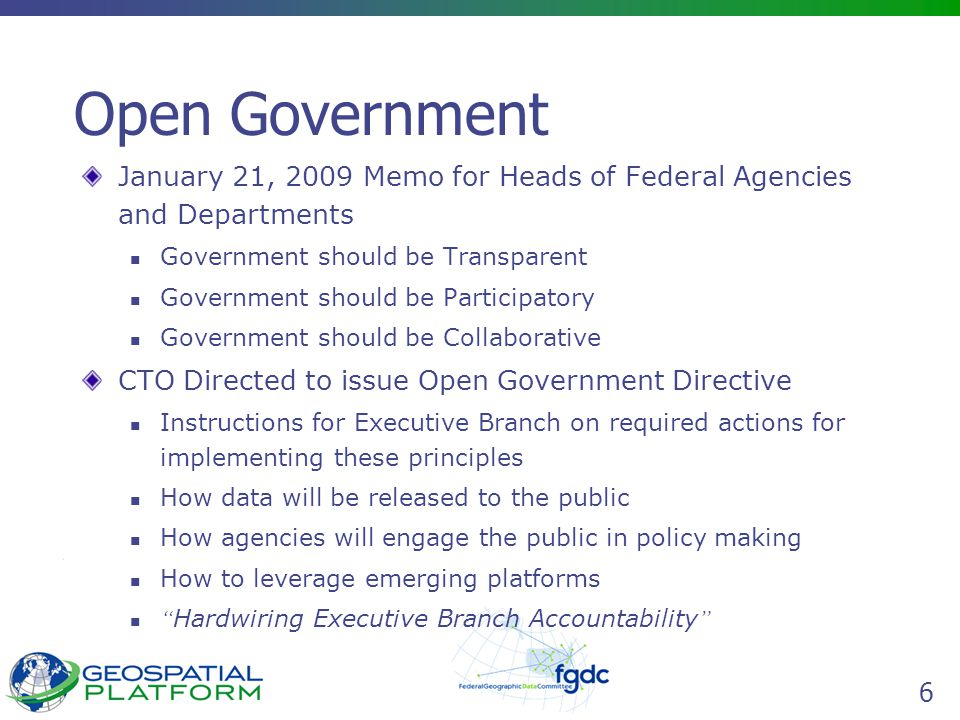 7 Open Government December 8, 2009 Release of OGD Numerous key deadlines and deliverables established, including:  1/22/2010: Each Department to publish 3 high value datasets to Data.gov  1/22/2010: Each Department to designate high-level senior official to be accountable for open government data quality, objectivity, etc.