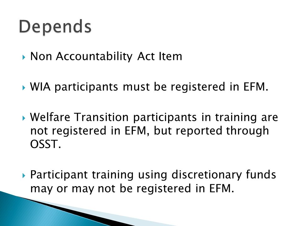 Non Accountability Act Item  WIA participants must be registered in EFM.