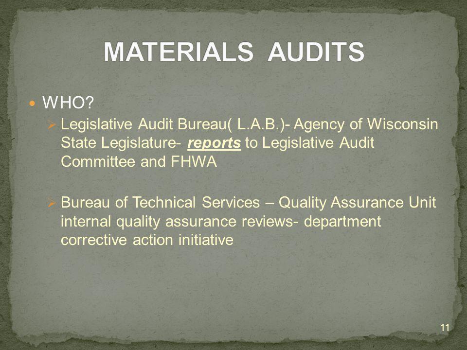 WHO?  Legislative Audit Bureau( L.A.B.)- Agency of Wisconsin State Legislature- reports to Legislative Audit Committee and FHWA  Bureau of Technical