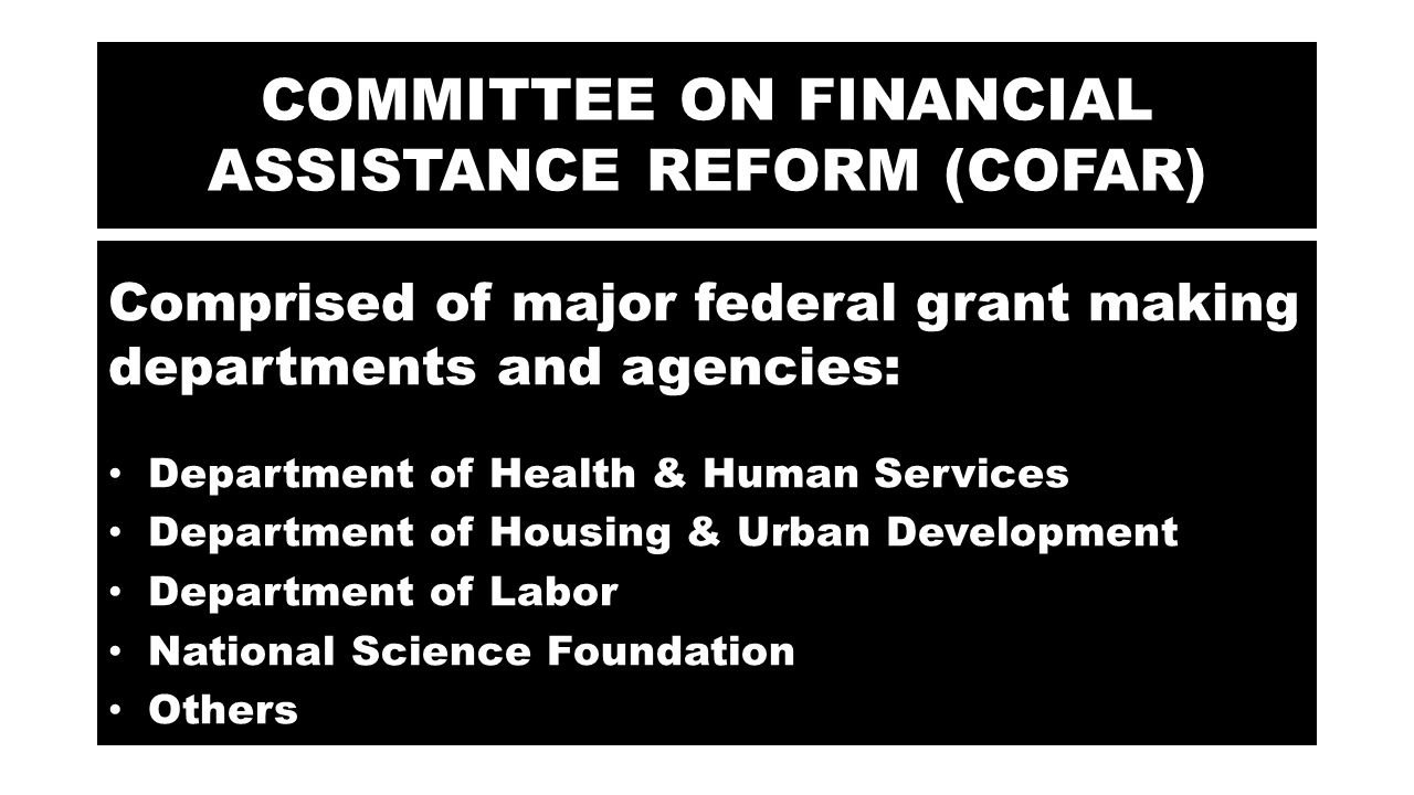 COFAR'S STATED REASONS FOR THE SUPERCIRCULAR to eliminate duplicative and conflicting guidance found in the various older OMB circulars, to provide for consistent and transparent treatment of costs, to encourage efficient use of information technology and shared services, to set standard business process using data definitions, to target audit requirements on risk of waste, fraud and abuse to limit allowable costs to make the best use of federal resources, to encourage non-federal entities to have family-friendly policies, to strengthen oversight, to focus on performance over compliance