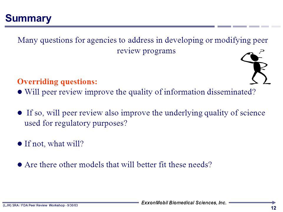 "(LJH) SRA / FDA Peer Review Workshop - 9/30/03 ExxonMobil Biomedical Sciences, Inc. 11 Data ""Quality"" Contains Multiple Elements Objectivity Present i"
