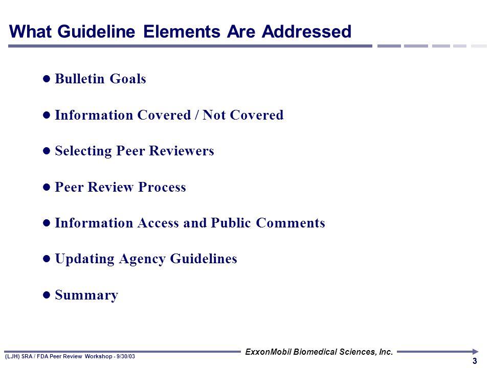 (LJH) SRA / FDA Peer Review Workshop - 9/30/03 ExxonMobil Biomedical Sciences, Inc. 22