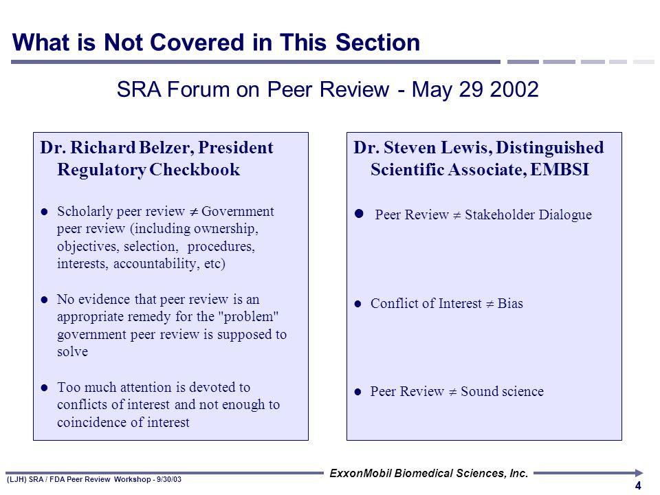 (LJH) SRA / FDA Peer Review Workshop - 9/30/03 ExxonMobil Biomedical Sciences, Inc. 33 What Guideline Elements Are Addressed Bulletin Goals Informatio