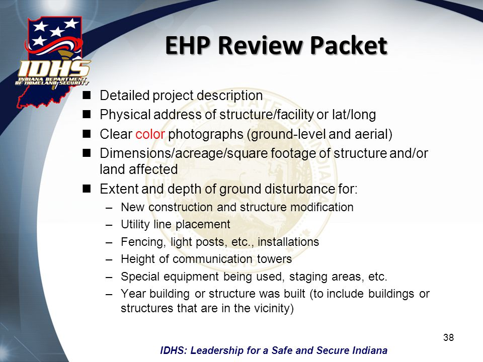 IDHS: Leadership for a Safe and Secure Indiana EHP Review Packet Detailed project description Physical address of structure/facility or lat/long Clear