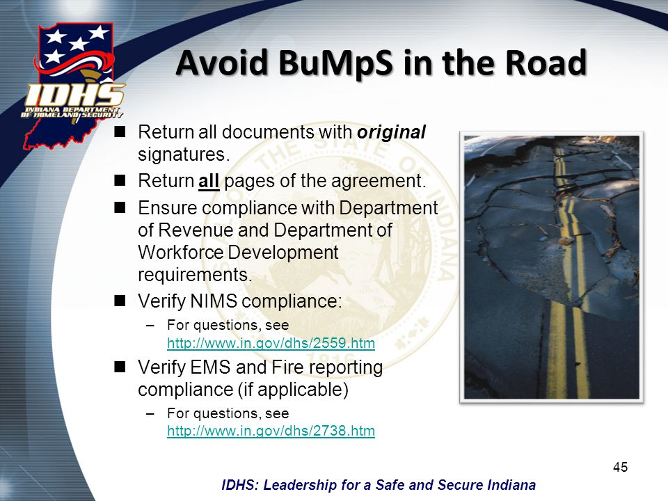 IDHS: Leadership for a Safe and Secure Indiana Avoid BuMpS in the Road Return all documents with original signatures. Return all pages of the agreemen