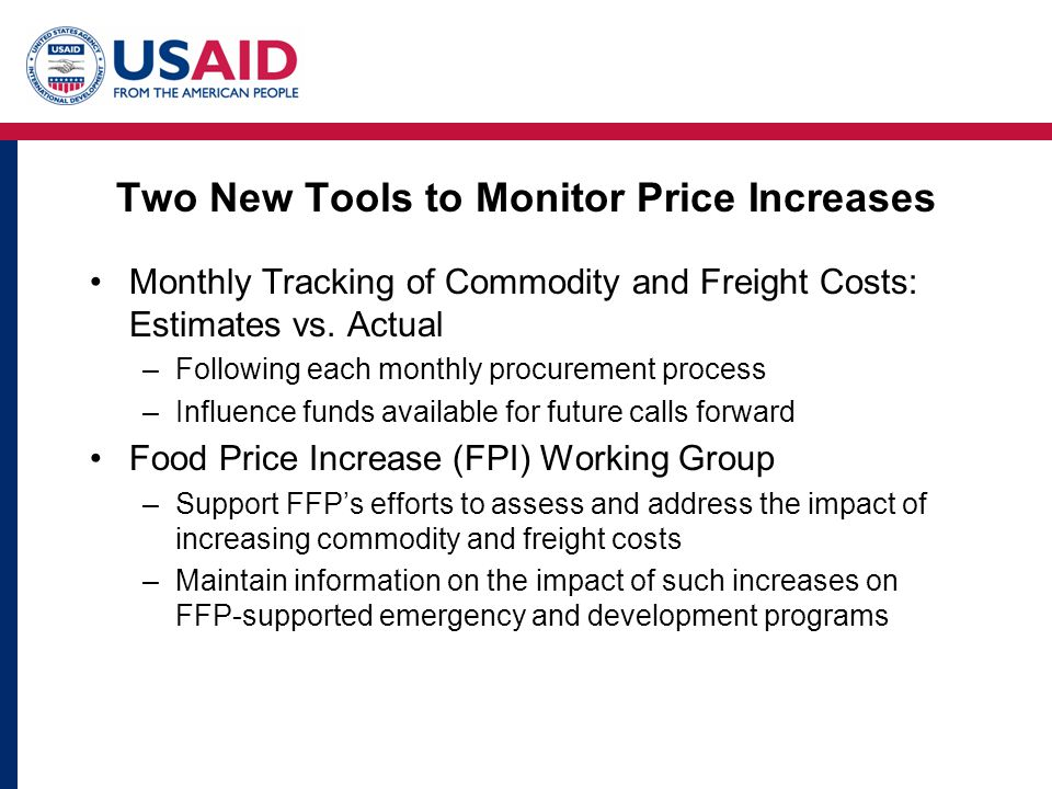 Two New Tools to Monitor Price Increases Monthly Tracking of Commodity and Freight Costs: Estimates vs. Actual –Following each monthly procurement pro