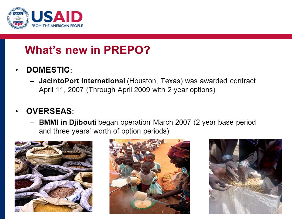 What's new in PREPO? DOMESTIC : –JacintoPort International (Houston, Texas) was awarded contract April 11, 2007 (Through April 2009 with 2 year option