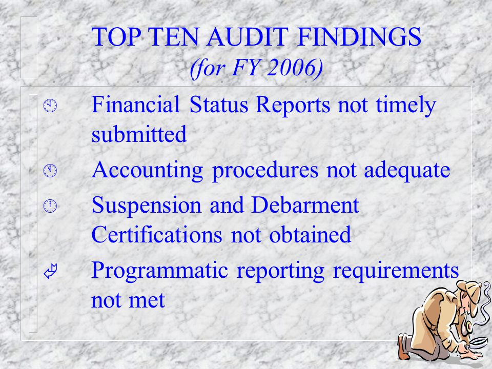 38 RESOLUTION OF AUDIT REPORTS n Description of each finding.
