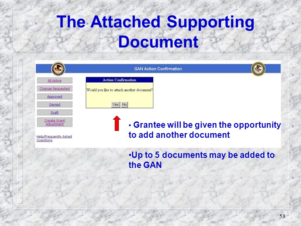 57 The Attached Supporting Documents To attach the file to the GAN, user must click on 'Attach File.
