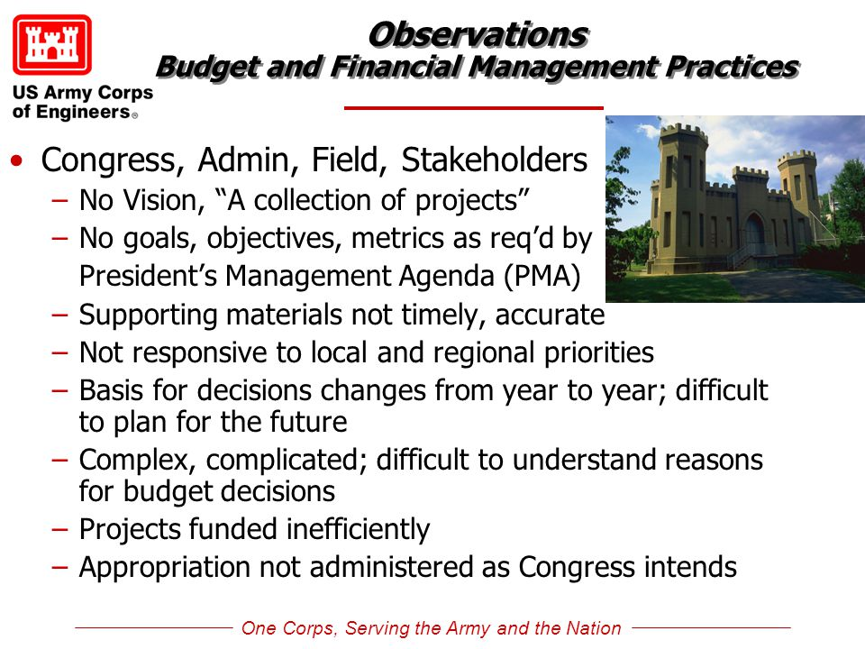 "Observations Budget and Financial Management Practices Congress, Admin, Field, Stakeholders –No Vision, ""A collection of projects"" –No goals, objectiv"