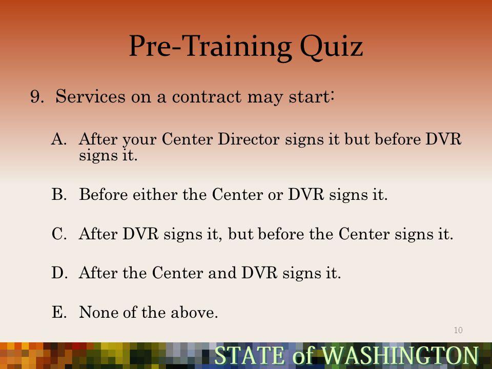 Pre-Training Quiz 9.