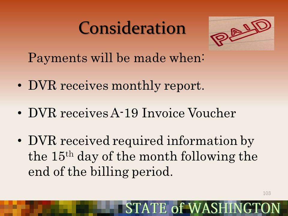 Consideration Payments will be made when: DVR receives monthly report.