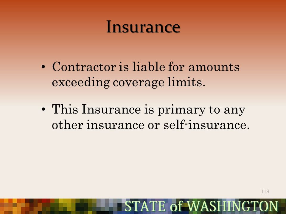 Insurance Contractor is liable for amounts exceeding coverage limits.
