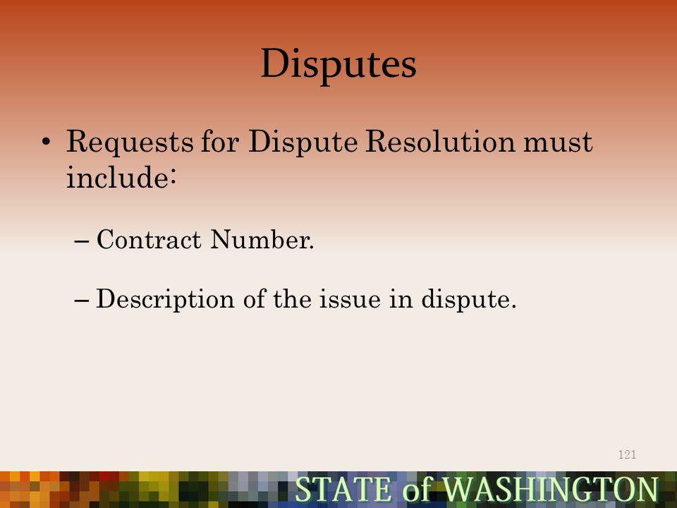 Disputes Requests for Dispute Resolution must include: – Contract Number.