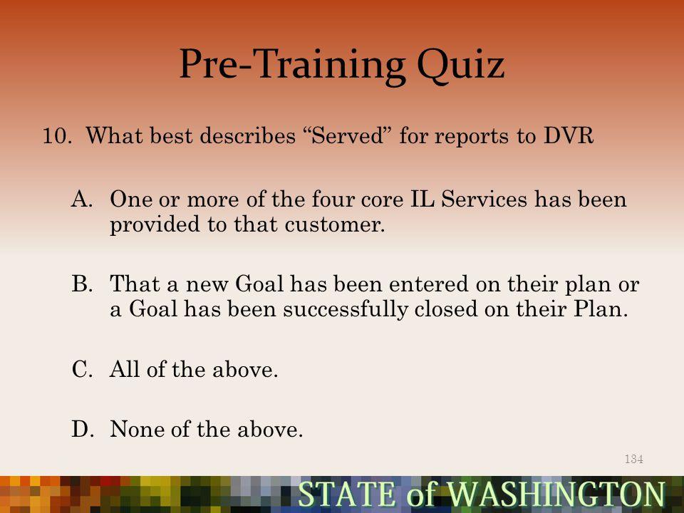 Pre-Training Quiz 10.