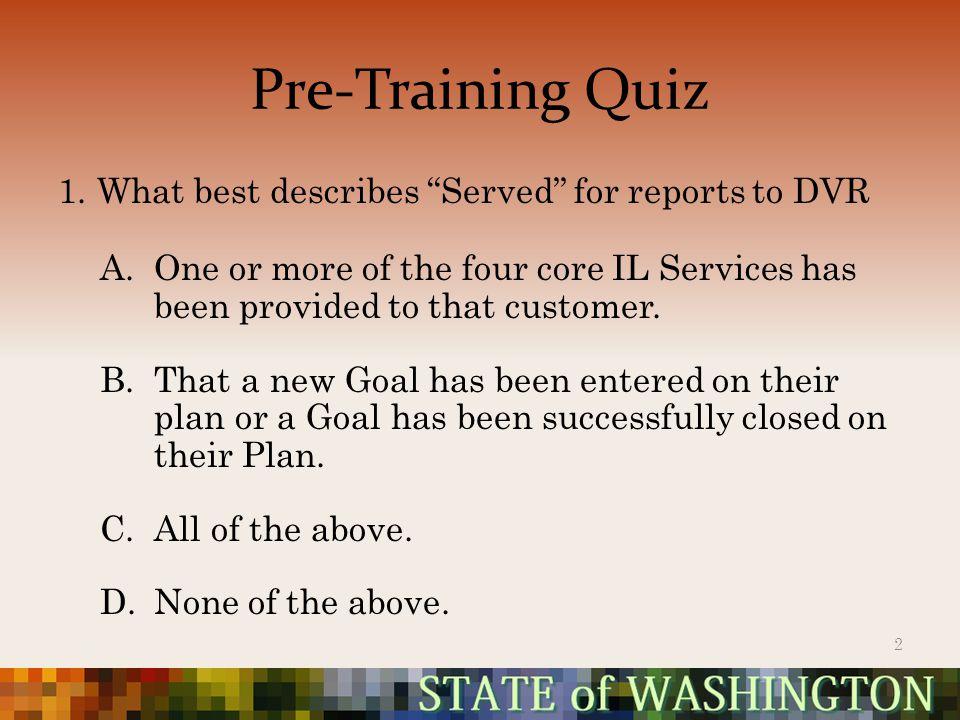 Pre-Training Quiz 1.