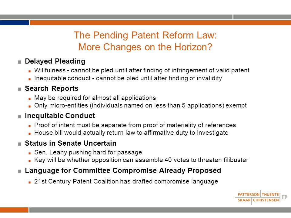 The Pending Patent Reform Law: More Changes on the Horizon.