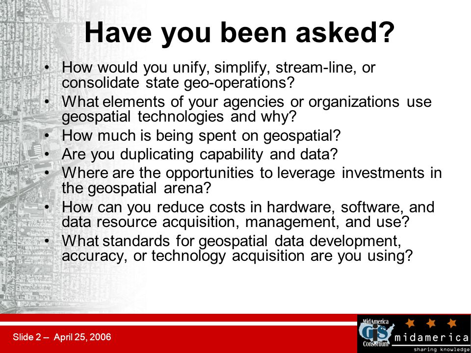 Slide 2 -- April 25, 2006 Have you been asked.