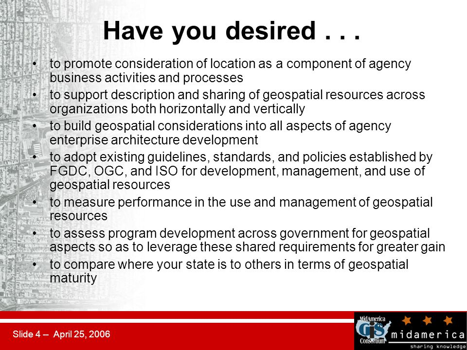 Slide 4 -- April 25, 2006 Have you desired...