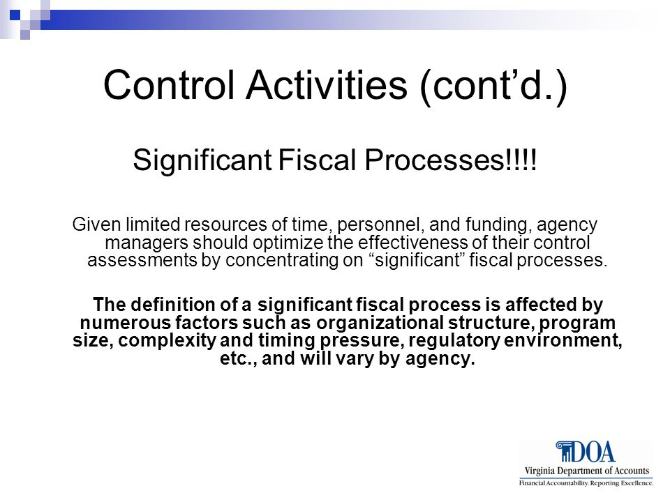 Control Activities (cont'd.) Significant Fiscal Processes!!!.