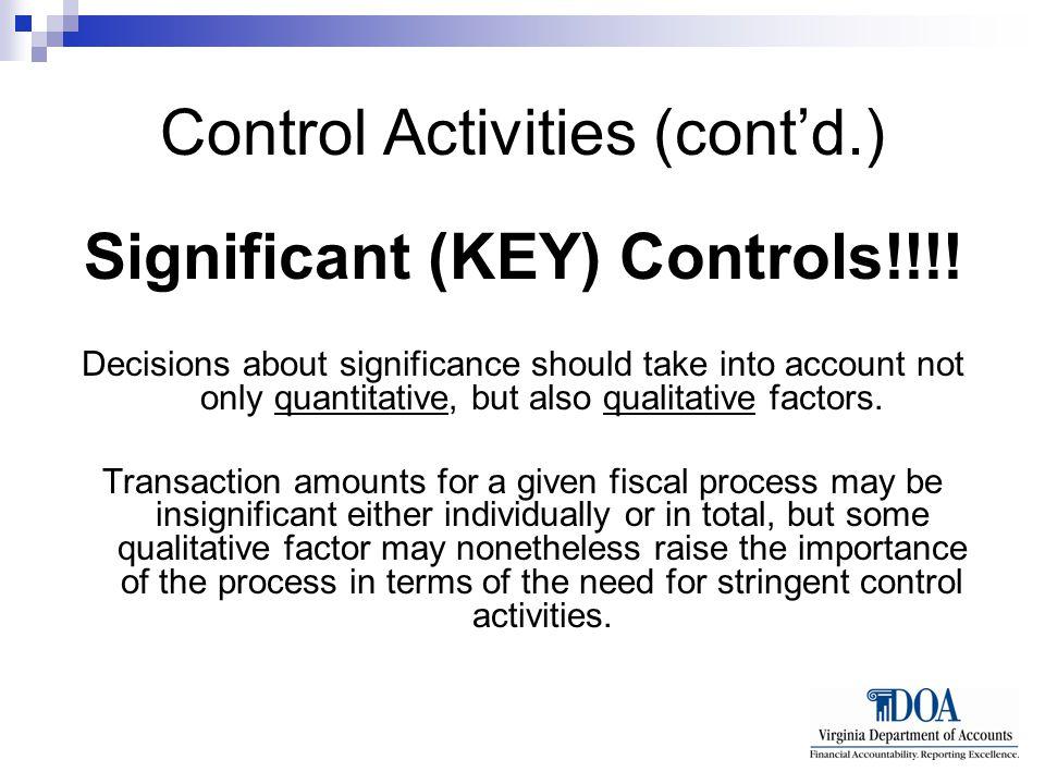 Control Activities (cont'd.) Significant (KEY) Controls!!!.