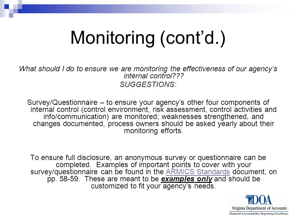 Monitoring (cont'd.) What should I do to ensure we are monitoring the effectiveness of our agency's internal control??.
