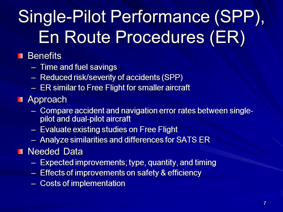 8 SATS (AT) Preferred Means of Travel for Distances 180-560 Miles Benefits to new SATS passengers compared to POV (auto) and Air Carrier (changing assumptions changes results)
