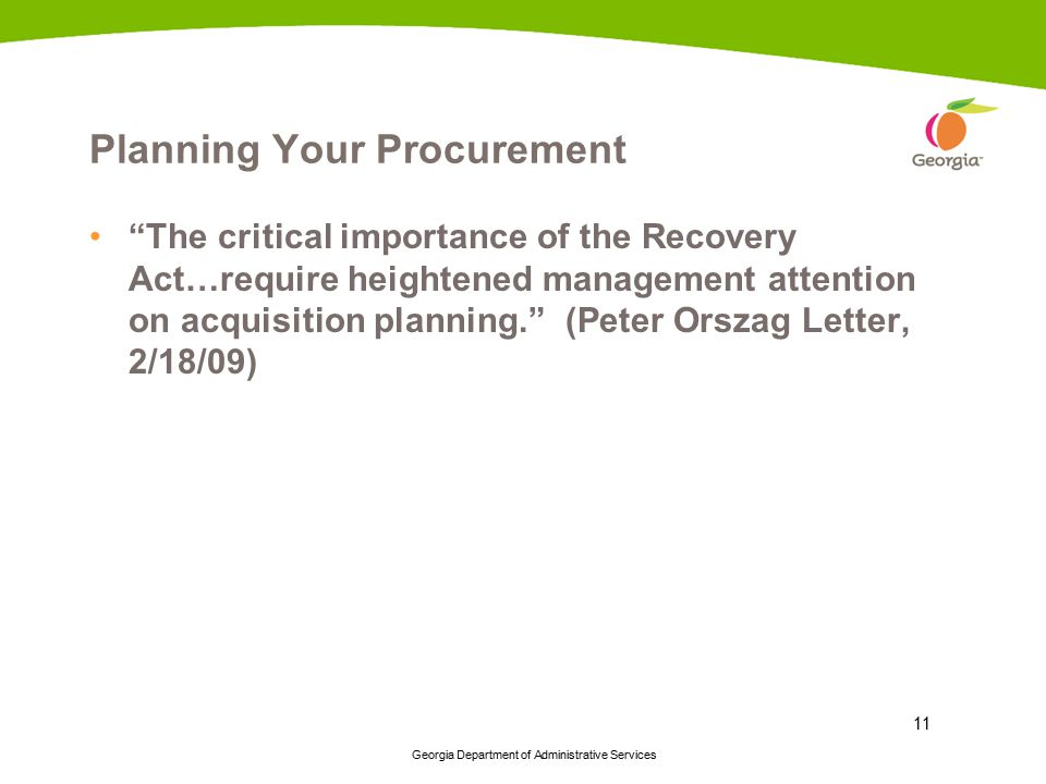 """Georgia Department of Administrative Services 11 Planning Your Procurement """"The critical importance of the Recovery Act…require heightened management"""