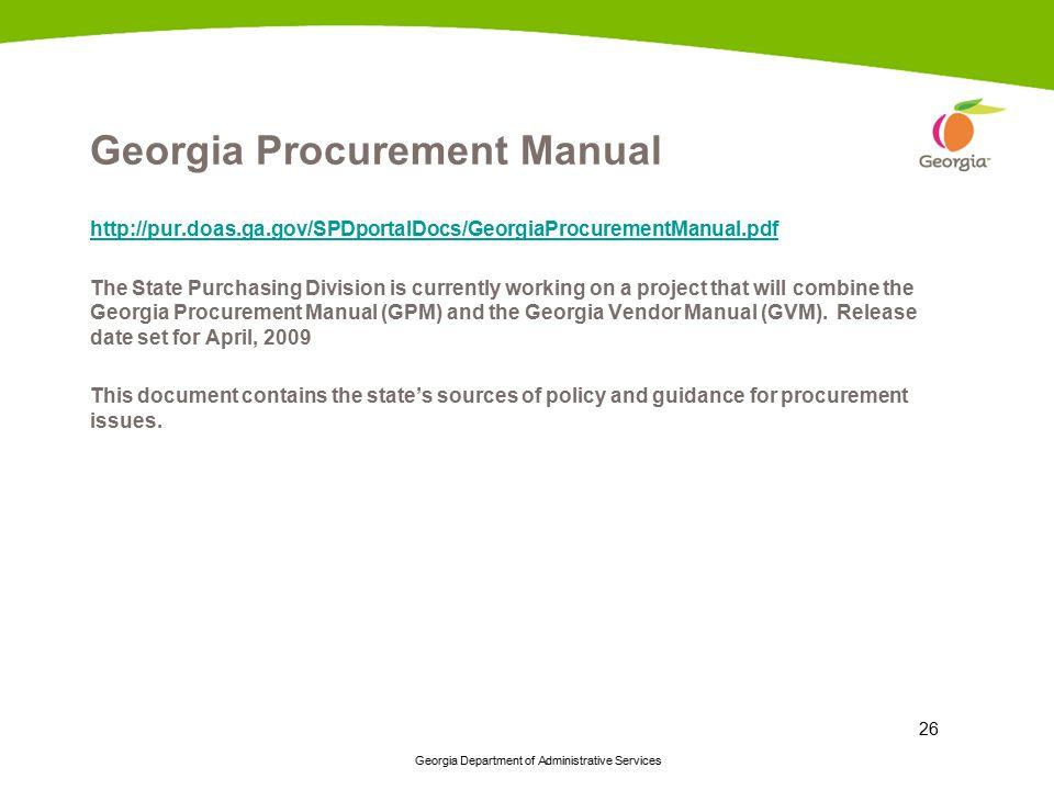 Georgia Department of Administrative Services 26 Georgia Procurement Manual http://pur.doas.ga.gov/SPDportalDocs/GeorgiaProcurementManual.pdf The Stat