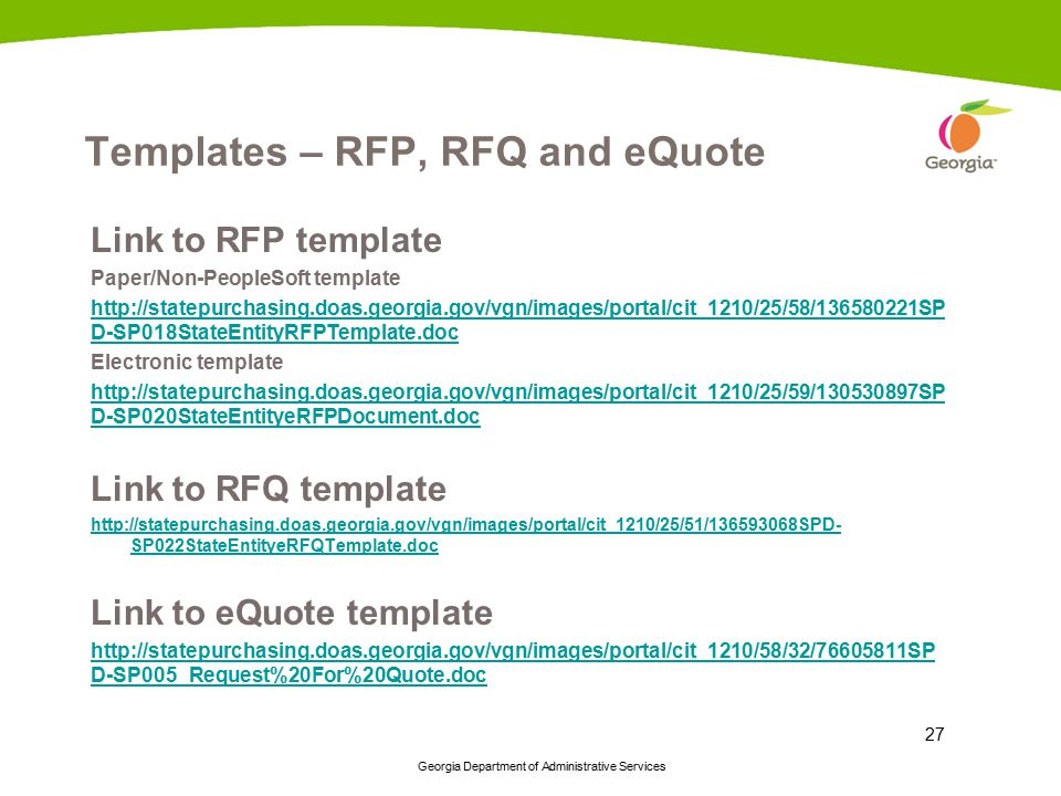 Georgia Department of Administrative Services 27 Templates – RFP, RFQ and eQuote Link to RFP template Paper/Non-PeopleSoft template http://statepurcha