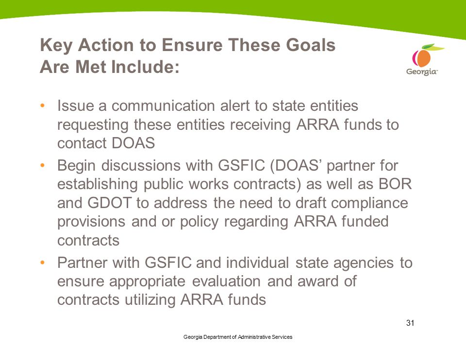 Georgia Department of Administrative Services 31 Key Action to Ensure These Goals Are Met Include: Issue a communication alert to state entities reque