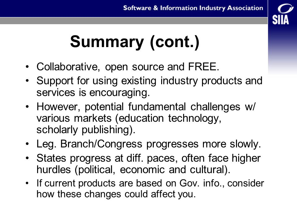 Summary (cont.) Collaborative, open source and FREE.