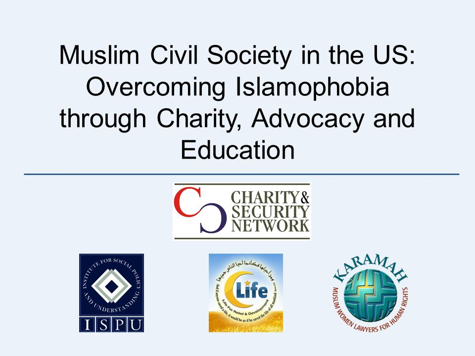 Muslim Civil Society in the US: Overcoming Islamophobia through Charity, Advocacy and Education