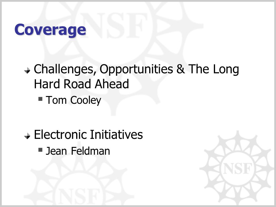 Coverage Challenges, Opportunities & The Long Hard Road Ahead  Tom Cooley Electronic Initiatives  Jean Feldman