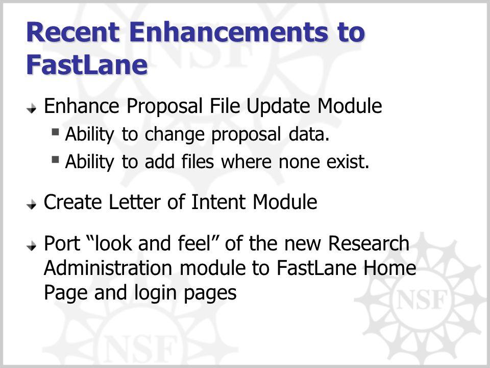 Recent Enhancements to FastLane Enhance Proposal File Update Module  Ability to change proposal data.