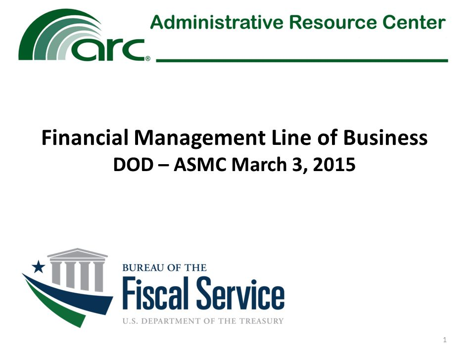 Financial Management Line of Business DOD – ASMC March 3, 2015 1