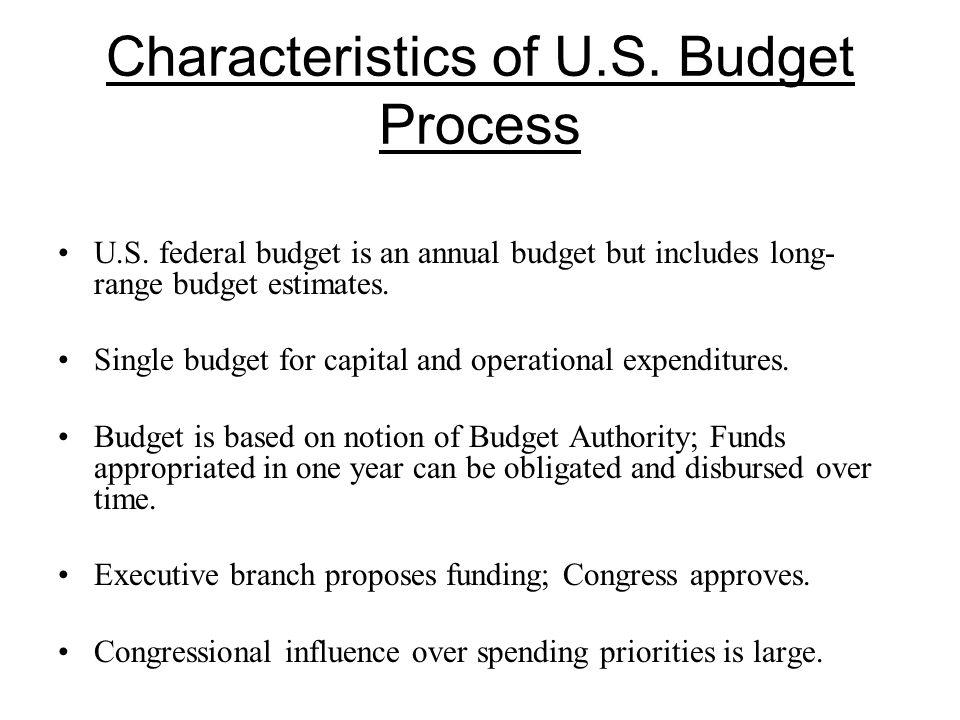 Characteristics of U.S. Budget Process U.S.
