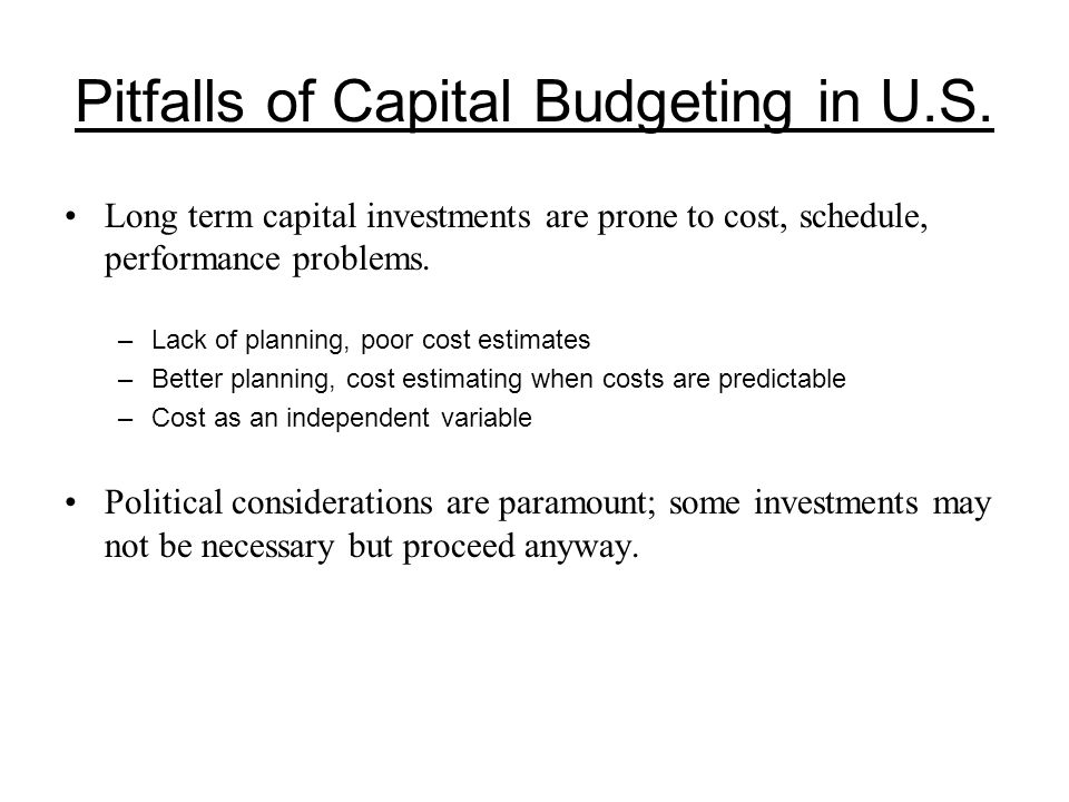 Pitfalls of Capital Budgeting in U.S.
