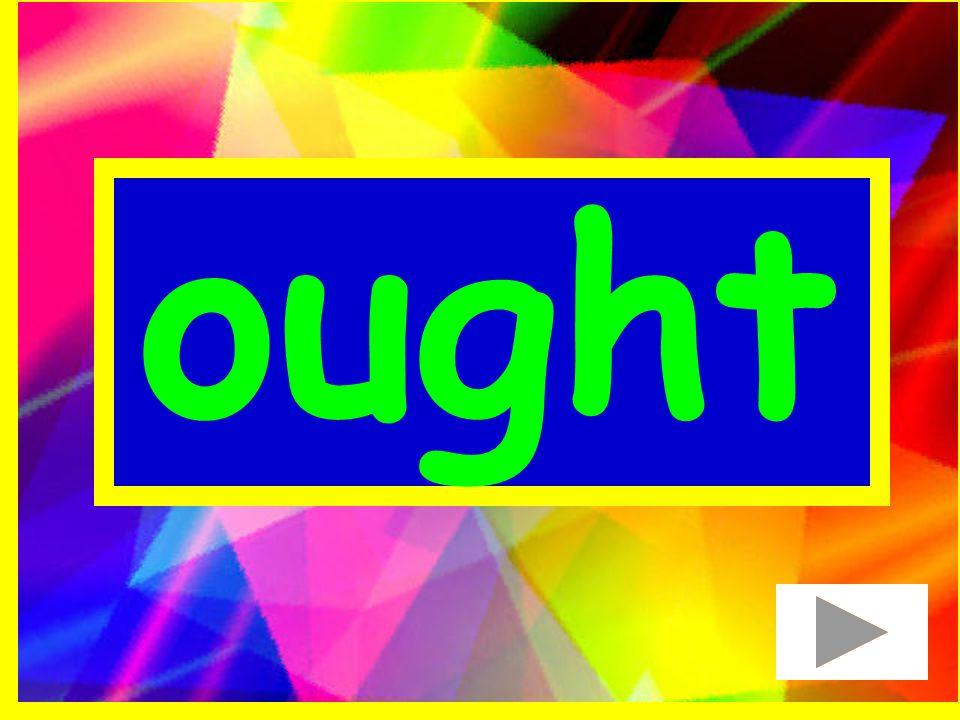 ought