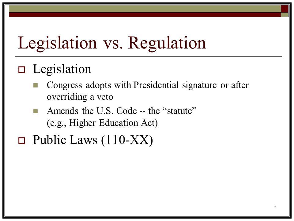 4 Legislation vs.Regulation  Regulation Promulgated by appropriate federal agency  U.S.