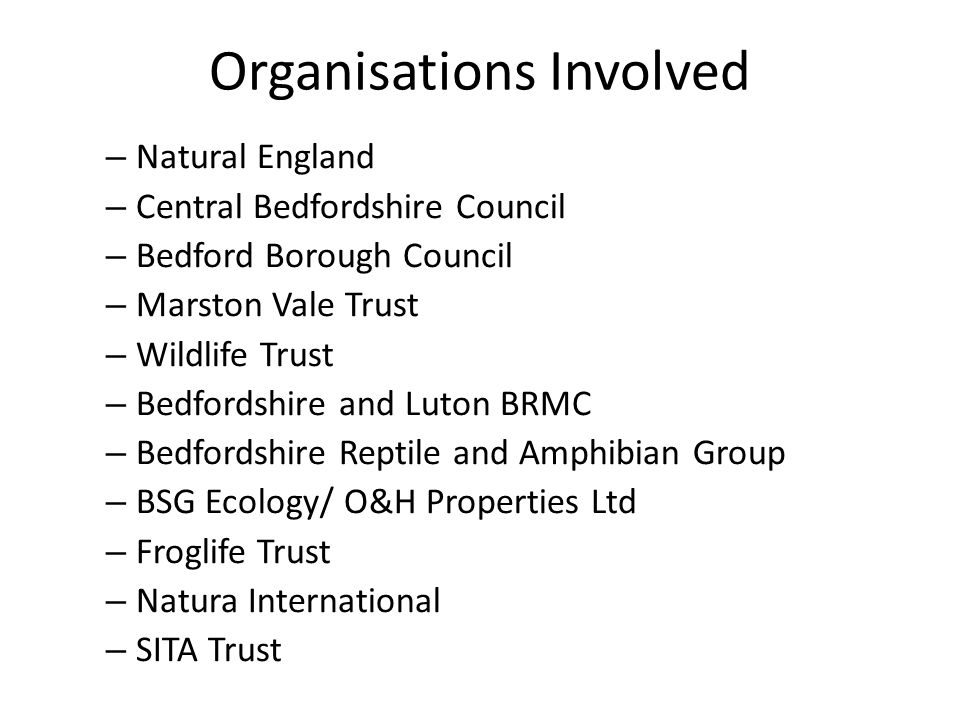 Organisations Involved – Natural England – Central Bedfordshire Council – Bedford Borough Council – Marston Vale Trust – Wildlife Trust – Bedfordshire